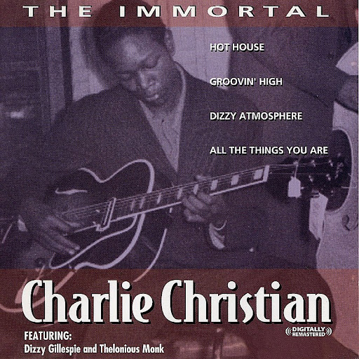 The Immortal Charlie Christian