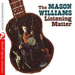 The Mason Williams Listening Matter (Them Poems)