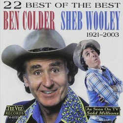 22 Best of the Best: Ben Colder/Sheb Wooley, 1921-2003