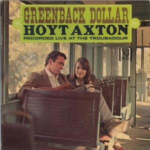 "Hoyt Axton's album ""Greenback Dollar"" was released in 1963."