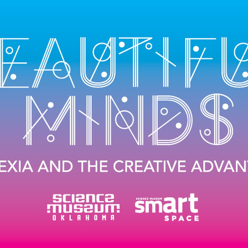 The Advantages Of Dyslexia And Why E >> Beautiful Minds Dyslexia The Creative Advantage Science Museum