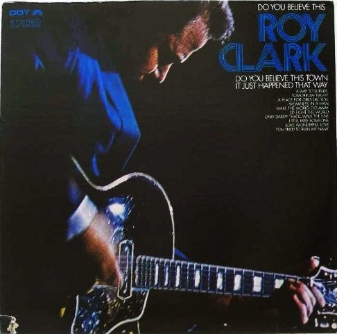 Do You Believe This Roy Clark