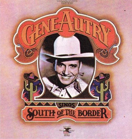 Gene Autry Sings South of the Border
