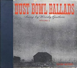 Dust Bowl Ballads, Vol. 1