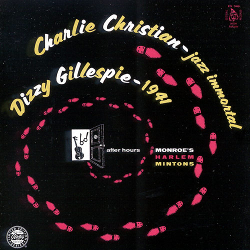 Charlie Christian and Dizzy Gillespie - After Hours