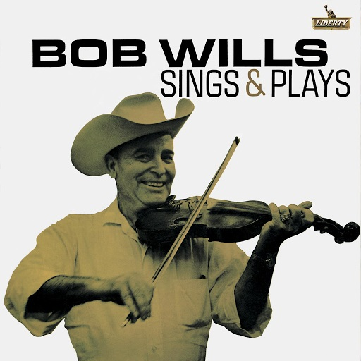 Bob Wills Sings & Plays